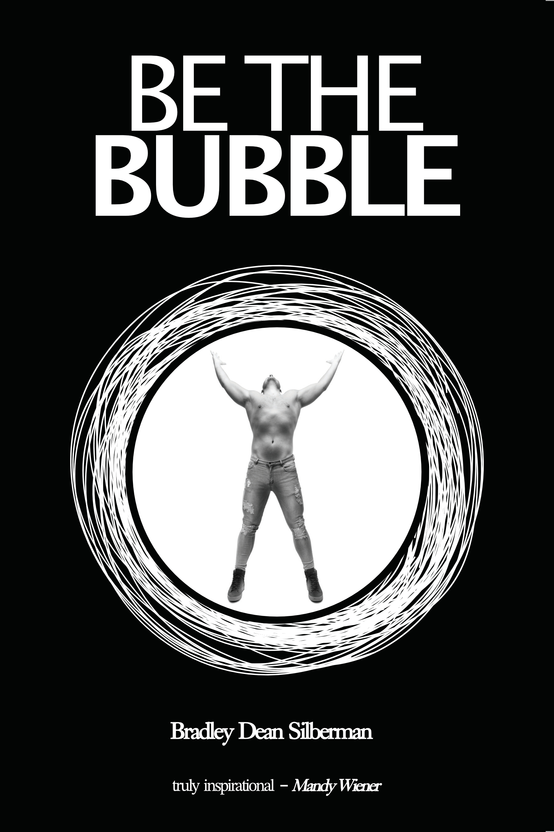 Be the Bubble by Bradley Dean Silberman