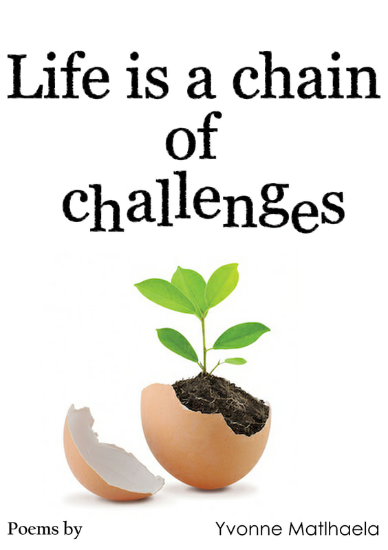 Life is a chain of challenges - Yvonne Matlhaela